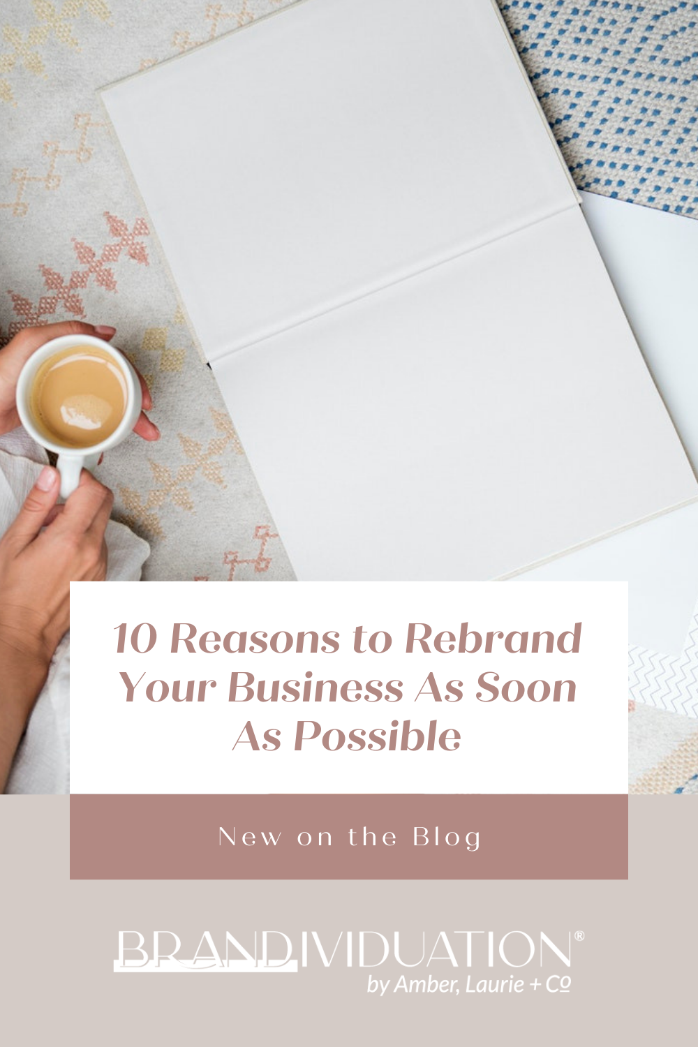 10 Reasons to Rebrand Your Business As Soon As Possible