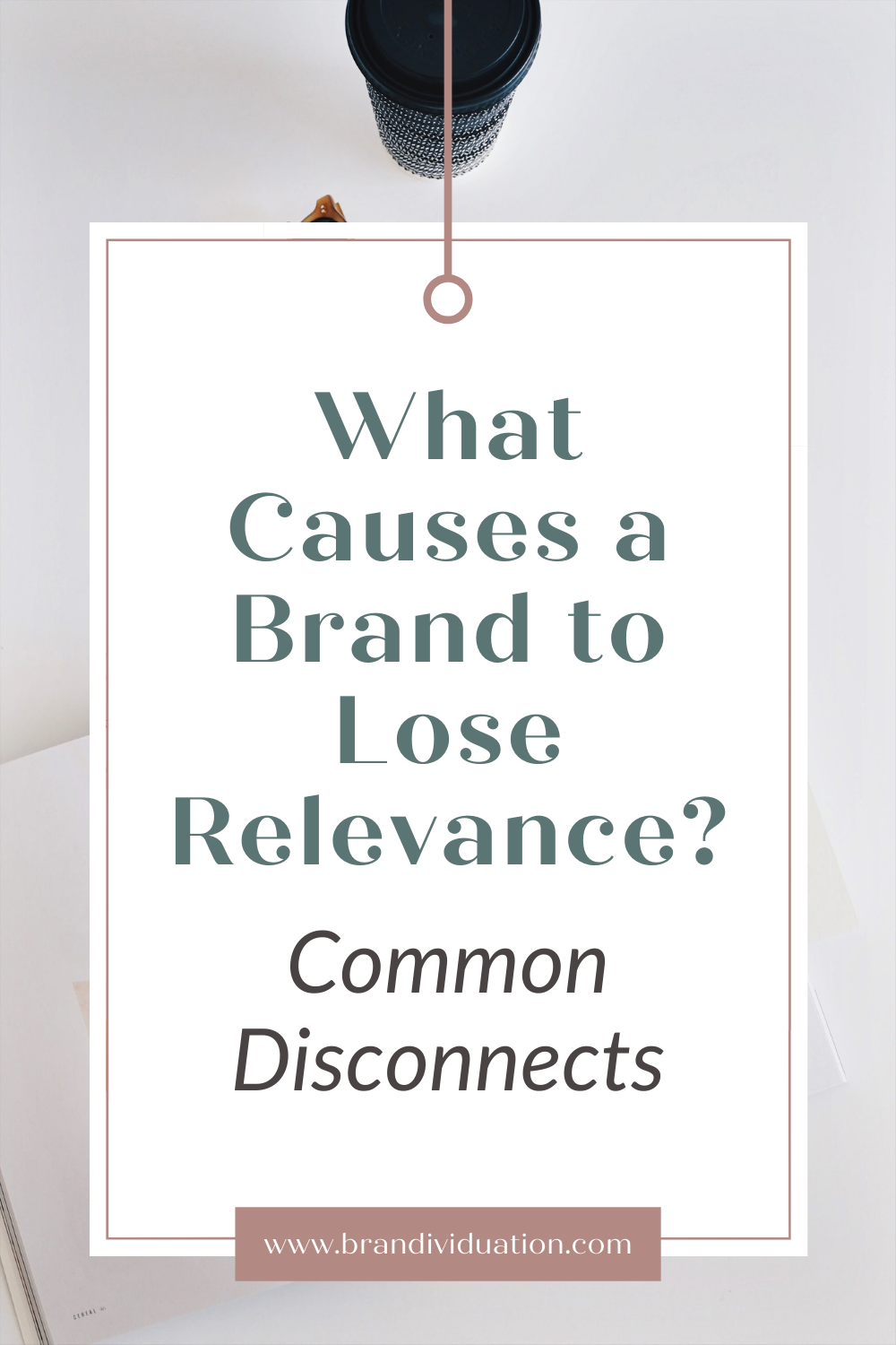 What Causes a Brand to Lose Relevance? Common Disconnects